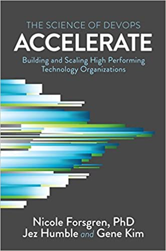 Accelerate: Building and Scaling High-Performing Technology Organizations book cover