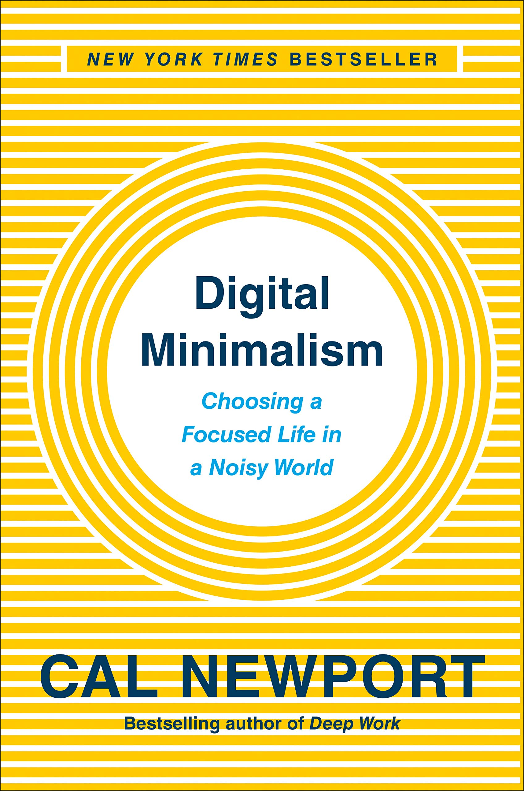 Digital Minimalism: Choosing a Focused Life in a Noisy World book cover