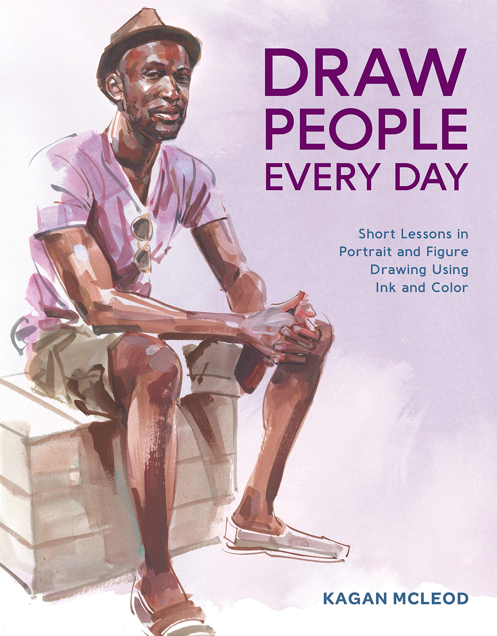 Draw People Every Day: Short Lessons in Portrait and Figure Drawing Using Ink and Color book cover