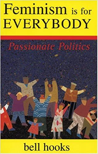 Feminism Is for Everybody: Passionate Politics book cover