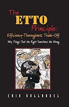 The ETTO Principle: Efficiency-Thoroughness Trade-Off book cover